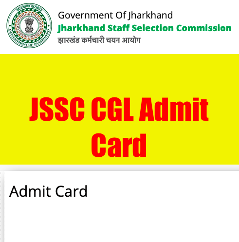 JSSC CGL Admit Card 2021 Jharkhand Combined Graduate Level Exam